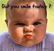 did u smile